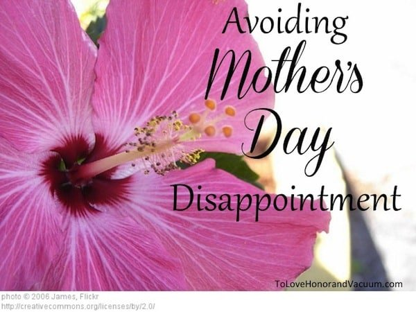 Avoiding Mother's Day Disappointment