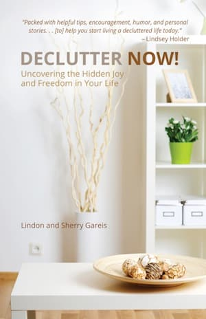 Declutter Now by Lindon and Sherry Gareis