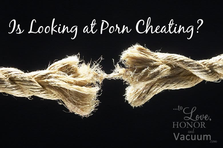 Is Looking at Porn Cheating