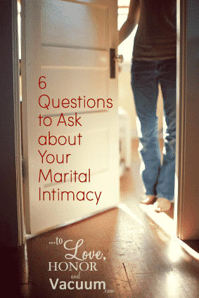 6 Questions to Ask About Your Marital Intimacy
