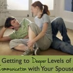 Getting to Deeper Levels of Commnication with Your Husband--#marriage