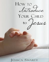 How to Introduce Your Child to Jesus