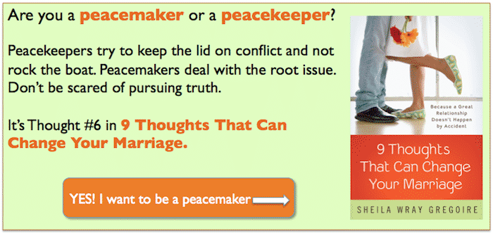 9 Thoughts Button Thought 6 - Being a Peace-MAKER Rather Than a Peace-KEEPER: Conflict in Marriage