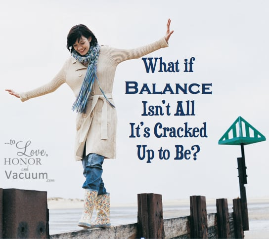 Finding Balance: What if That's the Wrong Aim?
