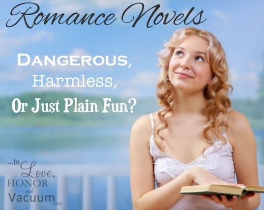 Romance Novels: Dangerous, Harmless, or Just Fun?