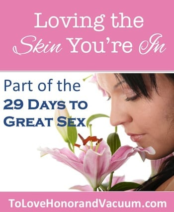 LovingSkin - 29 Days to Great Sex Day 3: Love the Skin You're In