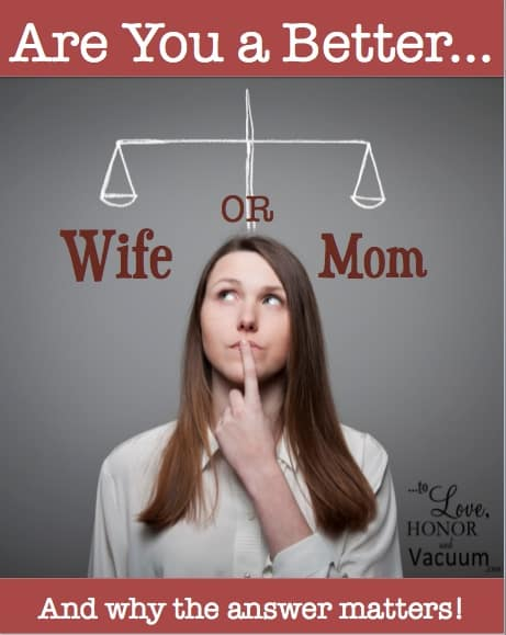 Are You a Better Wife or Mom?