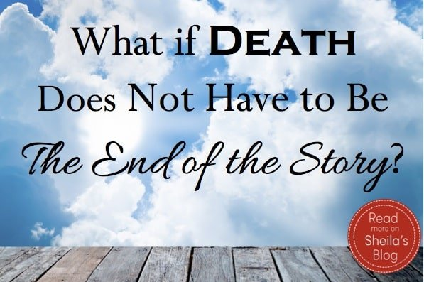 Death is not the End - The End of the Story