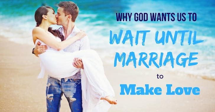 Why God Wants us to Wait Until Marriage for Sex