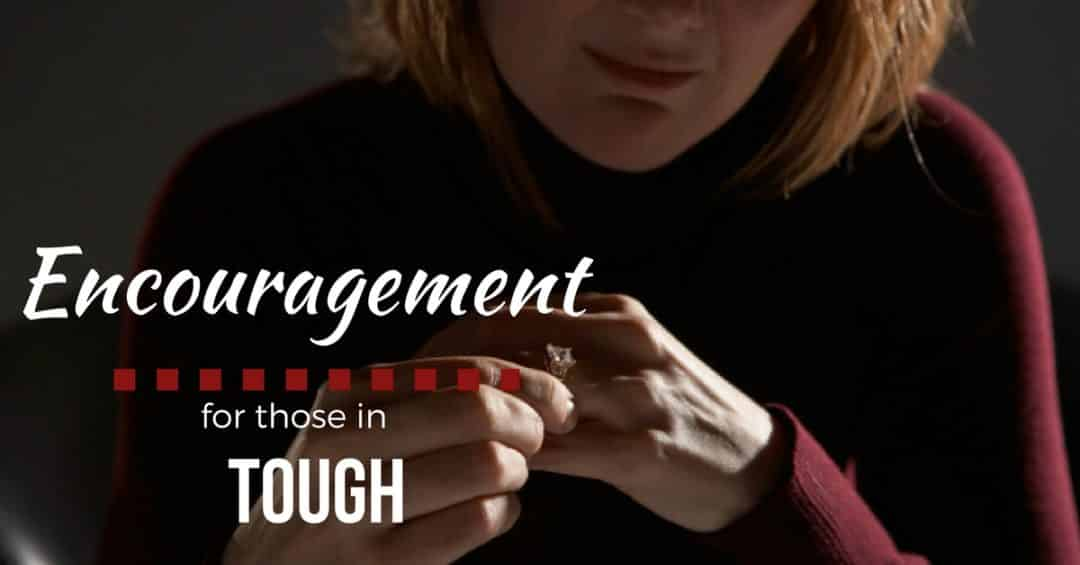 Encouragement for Those in Really Tough Marriages