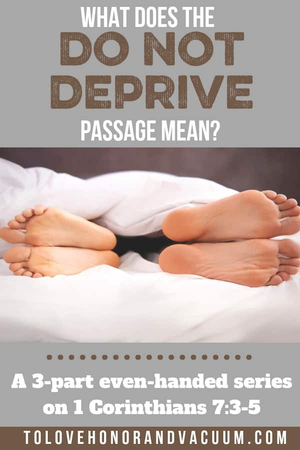 Do Not Deprive 1 Corinthians 7 - Do Not Deprive Each Other Part II: What is Regular Sex?
