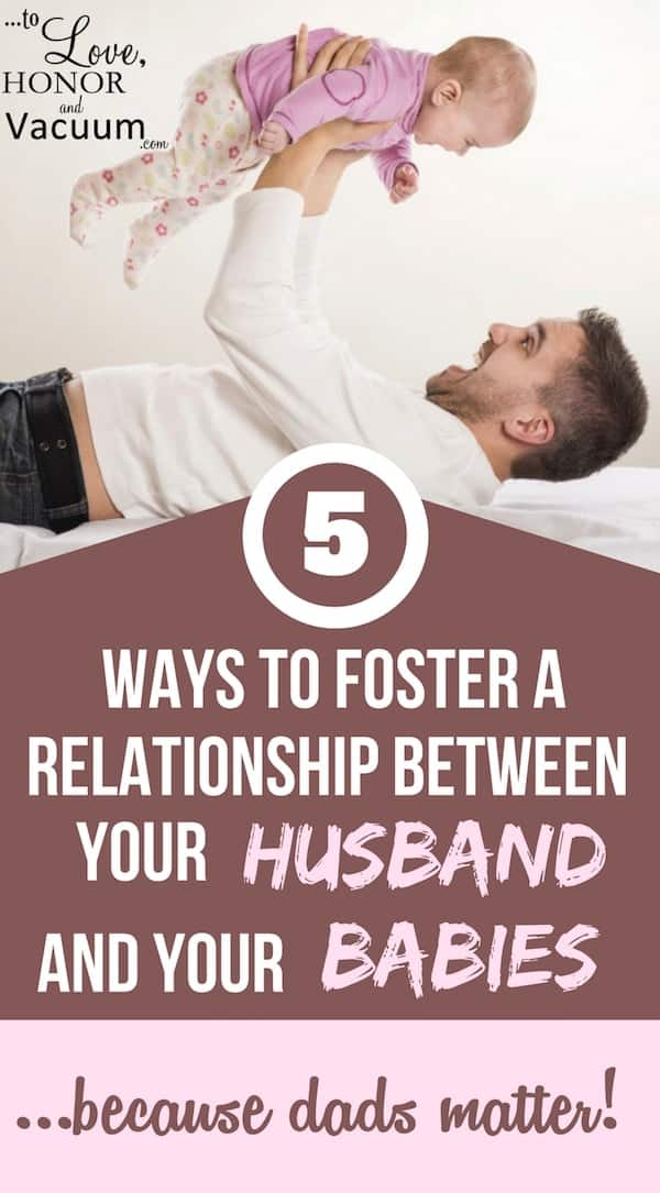 Helping Dad Bond with Baby 1 - 5 Ways to Help Your Husband Be More Involved with the Kids