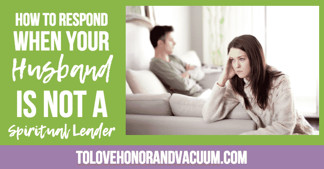 Reader Question: When Your Husband is Not a Spiritual Leader