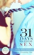 31 Days to Great Sex–An Awesome Boost to Your Marriage