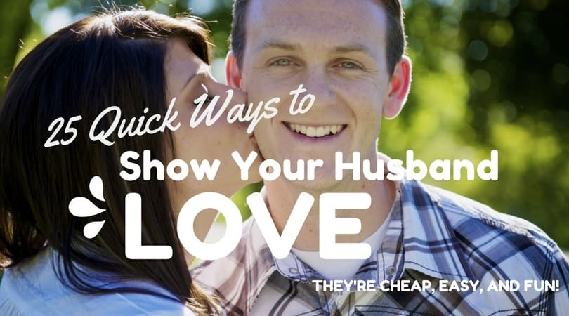 Wifey Wednesday: 25 Quick Ways to Show Your Husband Love