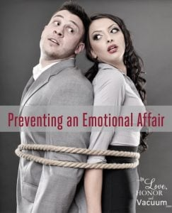 Preventing an Emotional Affair: You CAN get control of your feelings and rescue your marriage!
