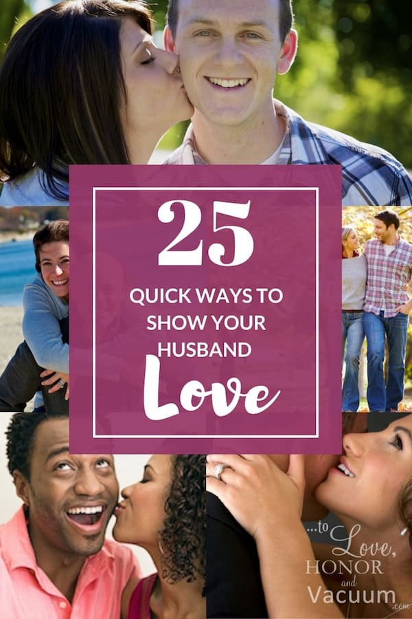 Show Your Husband Love - Wifey Wednesday: 25 Quick Ways to Show Your Husband Love