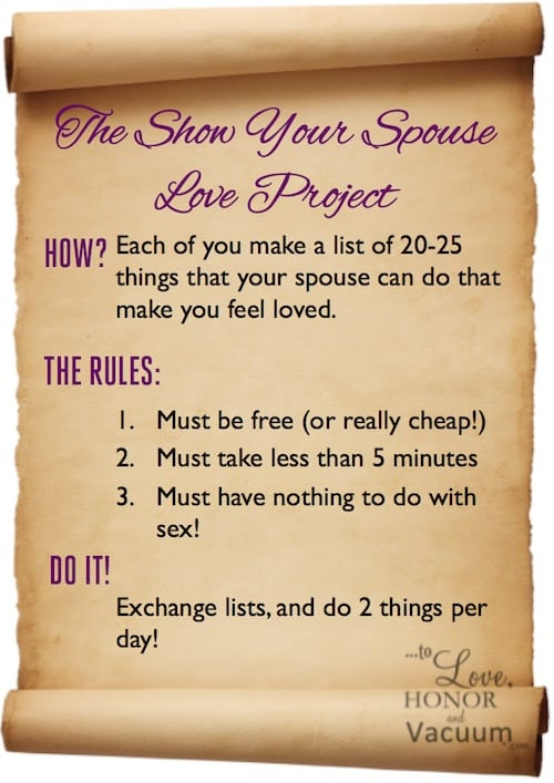 Show Your Spouse Love! Make lists to exchange, and then do them! To encourage the non-sexual side of marriage--which feeds the sexual one! :)