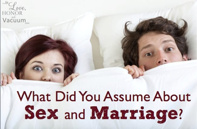 What Did You Assume About Sex in Marriage?