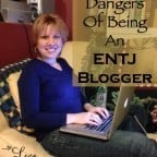 Dangers of Being a Myers-Briggs ENTJ Blogger