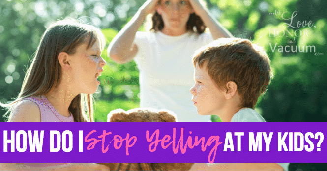 Reader Question: How Do I Stop Yelling at My Kids?