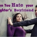 I hate my daughter's boyfriend! Handling a relationship you disapprove of.