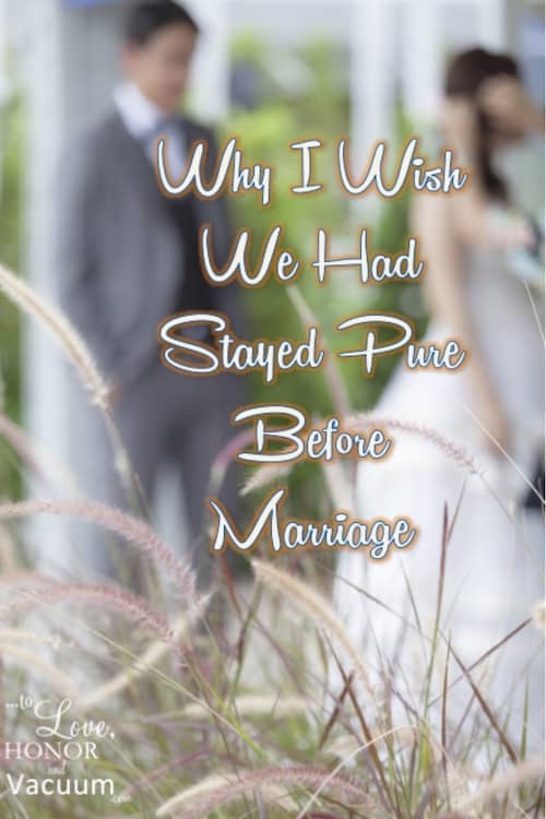 Why I Wish I Had Stayed Pure Before Marriage