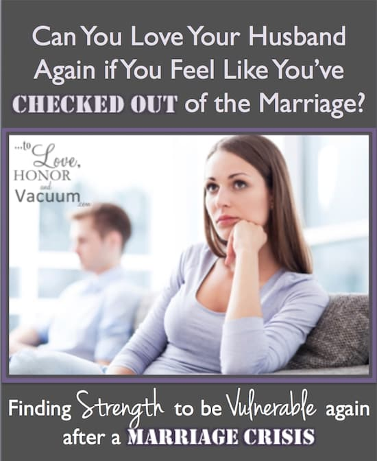 Reader Question: I Checked Out of My Marriage | To Love, Honor and