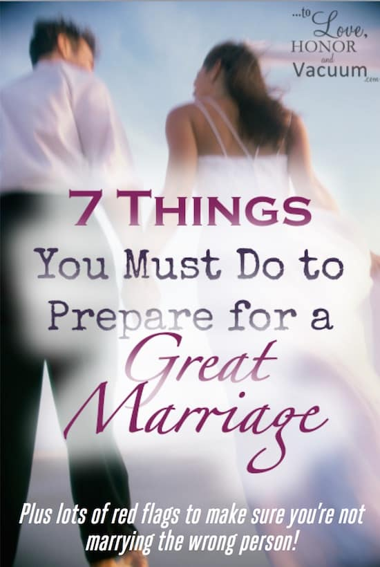 Christian Marriage Advice: 7 things you must do before you're engaged to prepare for marriage (and tons of red flags to watch out for to make sure you're not marrying the wrong guy!)