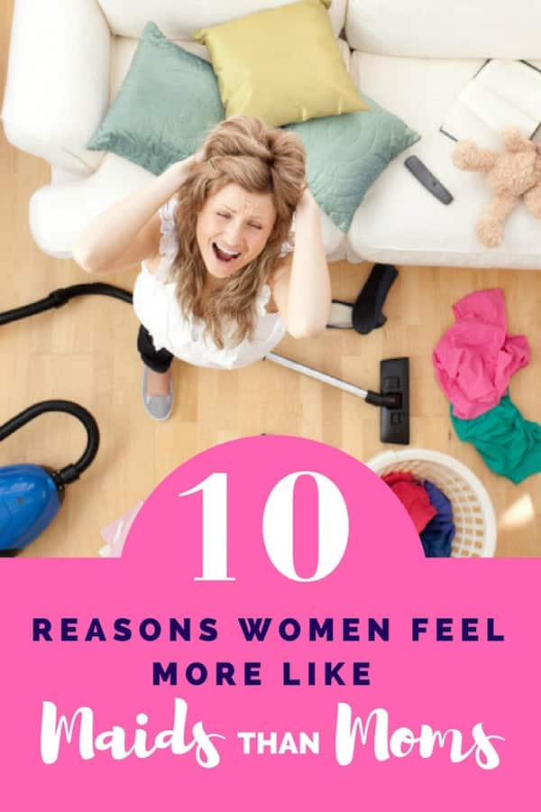Taken for Granted Mom Maid - Top 10 Reasons Women Feel More Like a Maid Than a Wife and a Mom
