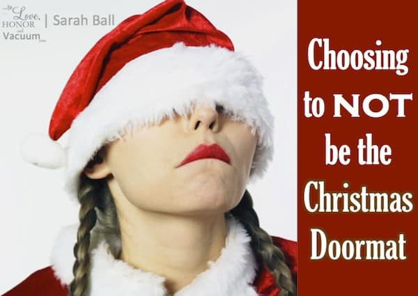 Wifey Wednesday: Don't Be the Christmas Doormat!