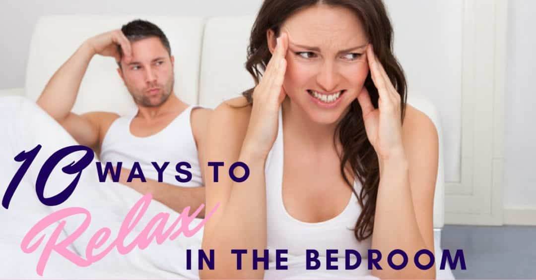 Top 10 Ways to Relax More in the Bedroom