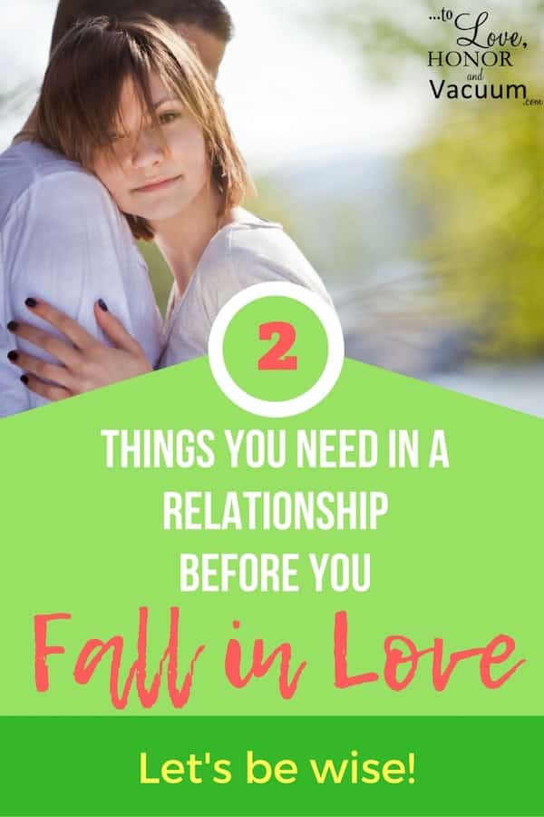 Should I Fall In Love? Two things you need in a guy before you give your heart away.
