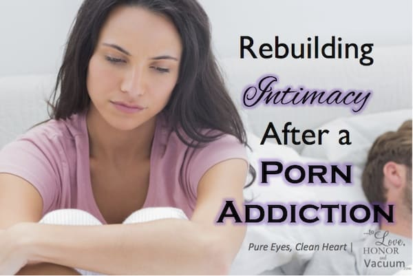 Regaining Intimacy and Rebuilding Trust After a Porn Addiction