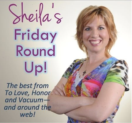 Friday Roundup on To Love, Honor and Vacuum