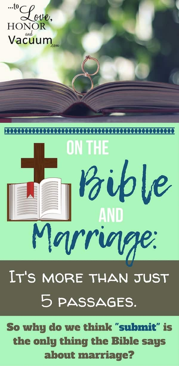 Marriage Bible Verses: It's about more than just 5 passages! Why we need to get a more holistic look at what the Bible says about marriage, rather than a distorted look by only focusing on a few verses. The whole Bible matters!