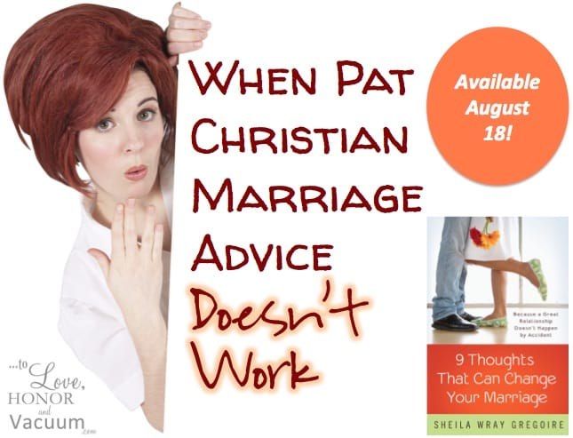 Why Christian Pat Answers for Marriage Don't Work