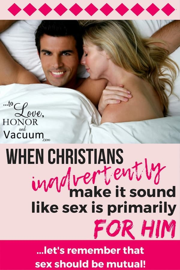 Christian Sex: God made sex to be mutual, but too often the way some Christians talk about it makes it sound like it's primarily for men! Let's debunk that today. #marriage