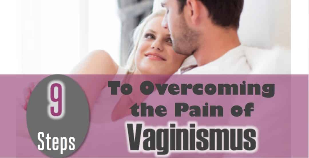 FB Overcoming Vaginismus - Vaginismus: When Sex Hurts