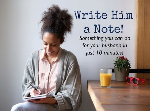 Write Him a Note - Top 10 Things To Do for Your Husband in Just 10 Minutes