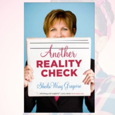 Another Reality Check Product 400x400 - 10 Ways to Banish the Stay-at-Home Mom Blues