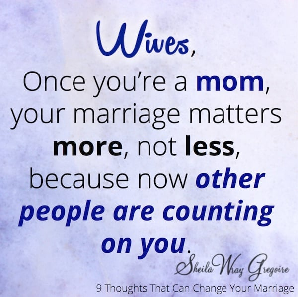 Your marriage matters once you're a mom!