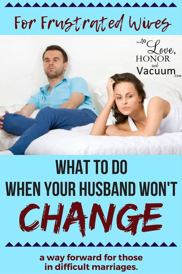 When your Husband Wont Change - Wifey Wednesday: When Your Husband Won't Change