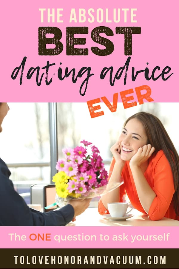 Best Dating Advice Ever 1 - The Best Dating Advice Ever