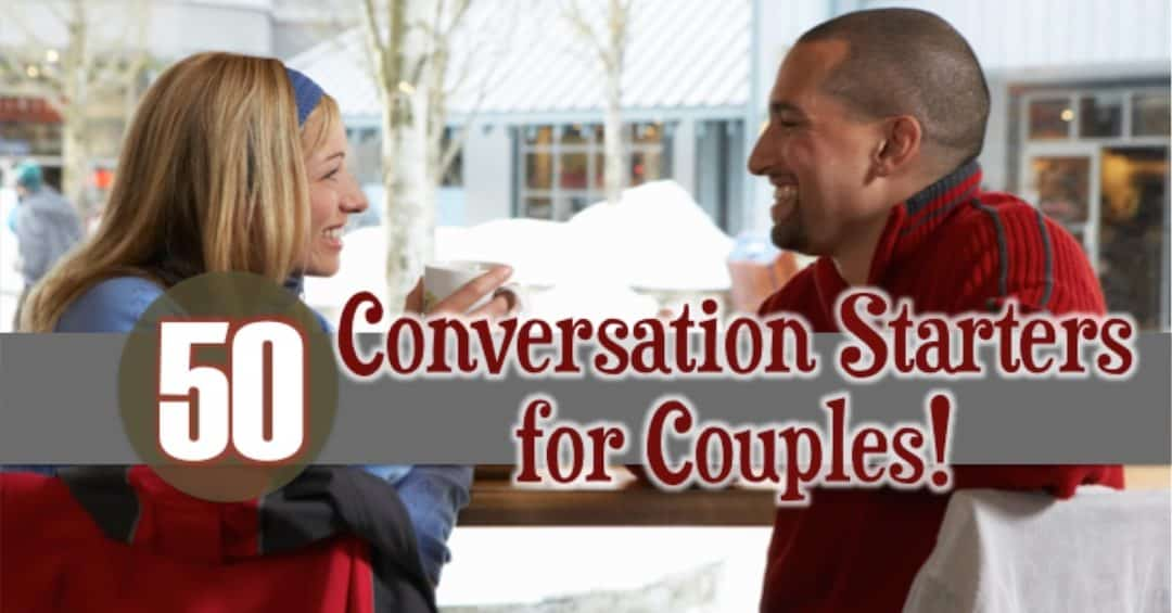 FB 50 Conversation Starters - 10 Ways to Get the Spark Back in Your Marriage
