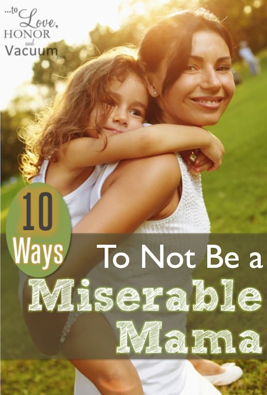 Top 10 Ways Not to Be a Miserable Mama