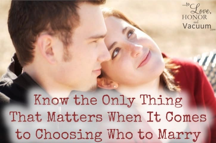 There's only one thing that matters when choosing who to marry, and it's ultimately character. If he's got the wrong character, he's the wrong guy. Read on!