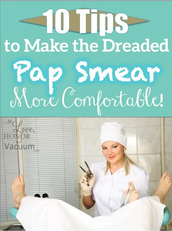 Painful Pap smears - 10 Tips to Make a Pap Smear More Comfortable