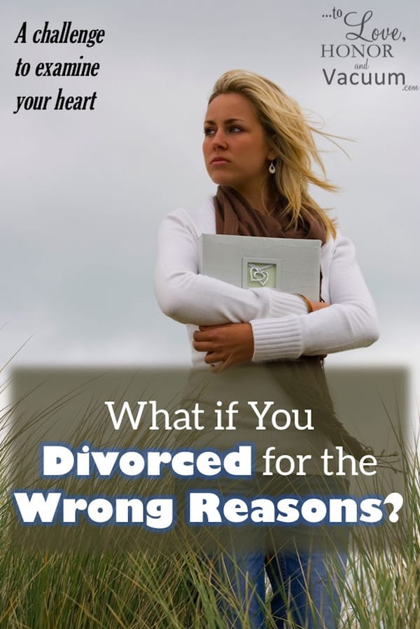 Divorce for Wrong Reasons - What if You Divorced for the Wrong Reasons?