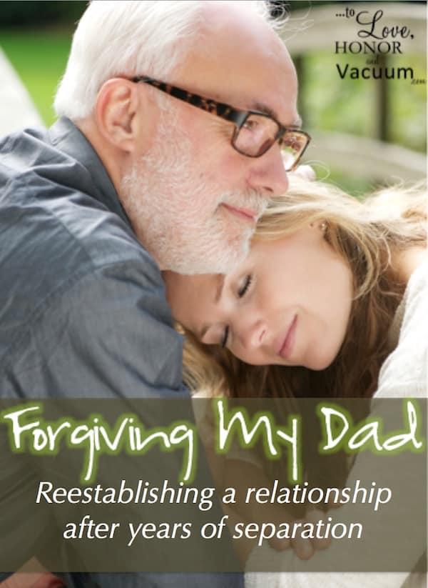 Forgiving My Dad: How one woman reestablished a relationship with her dad after not speaking to him for years.